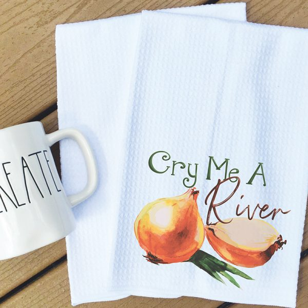 Tea towel cry me a river